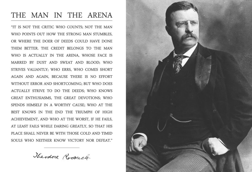 """… so that his place shall never be with those cold and timid souls who neither know victory nor defeat."" – Teddy Roosevelt [1024 x 700]"