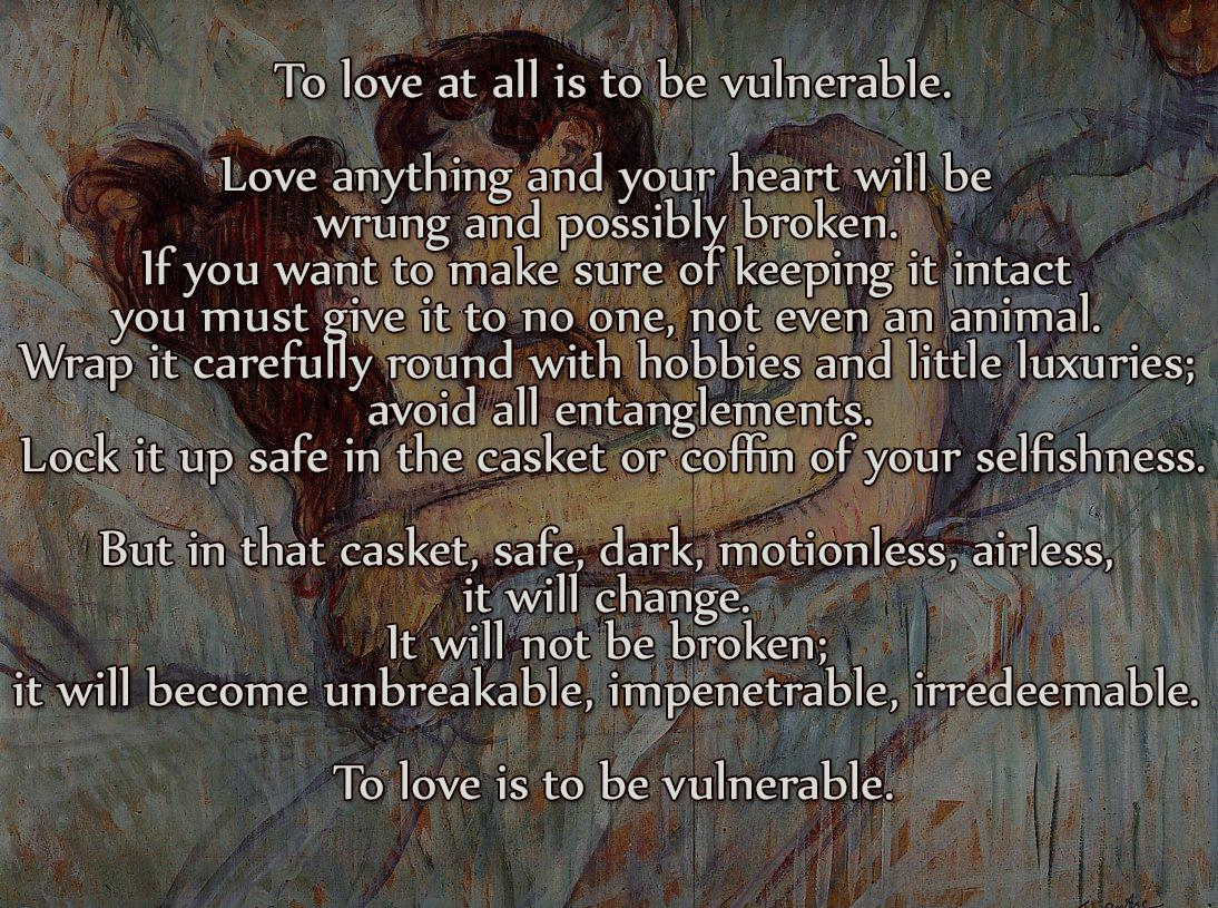 """To love at all is to be vulnerable…"" – C.S. Lewis [1094×815]"
