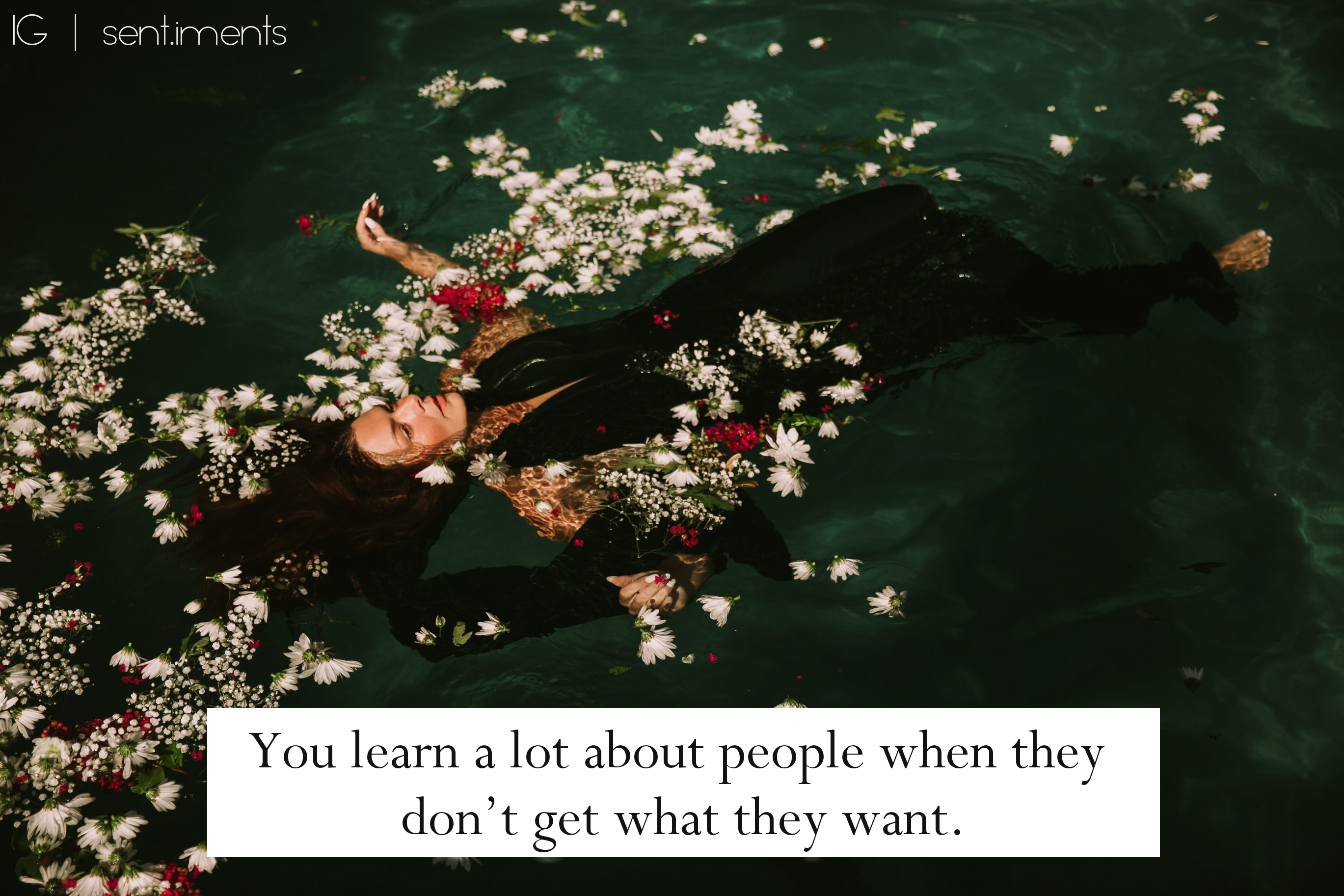 """You learn a lot about people when they don't get what they want."" by Unknown [2738 X 1825]"