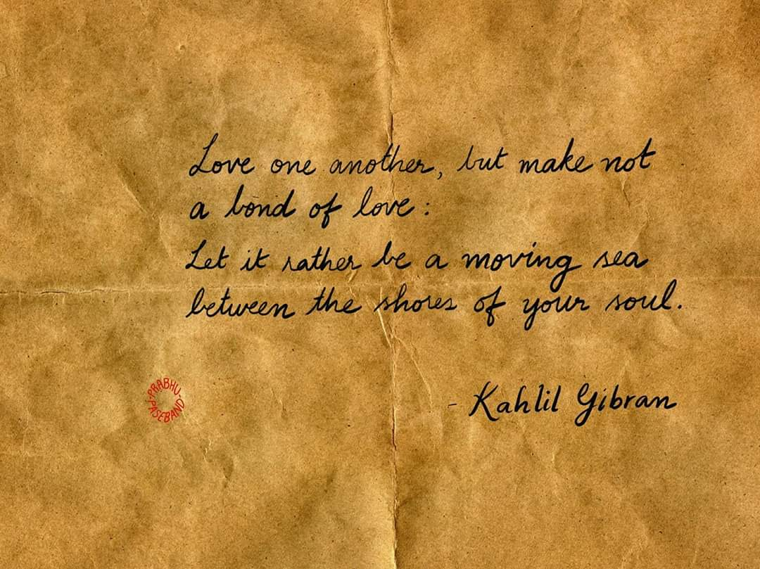 """Love one another, but make not a bond of love…."" by Kahlil Gibran [1080 x 809]"