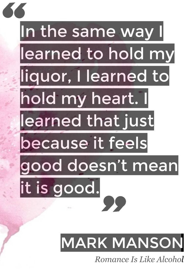 """Romance is like Alcohol. In the same way I learned to hold my liquor, I learned to hold my heart"" – Mark Manson [72×72]"