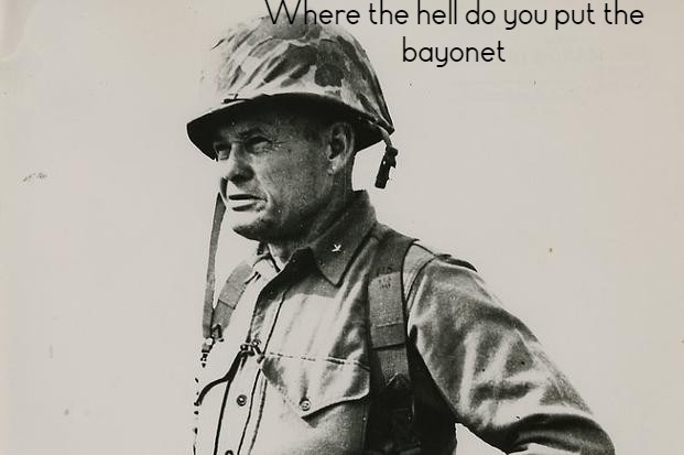 """Where the hell do you put the Bayonet"" – Chesty Puller after seeing a flamethrower for the first time (621 x 413)"