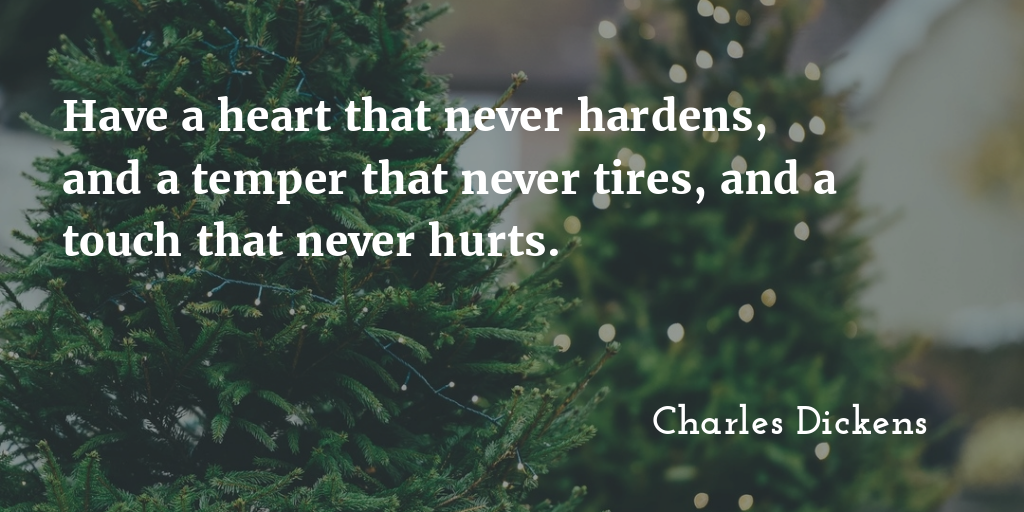 """Have a heart that never … "" Charles Dickens [1024×512]"