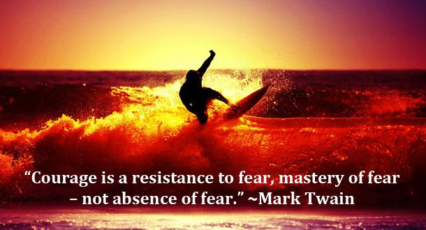 "[Image] Courage is resistance to fear, mastery of fear-not absence of fear."" Mark twain"