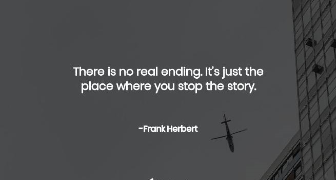 there is no real ending.it's just the place where you stop the story,Frank Herbert(1200×850)