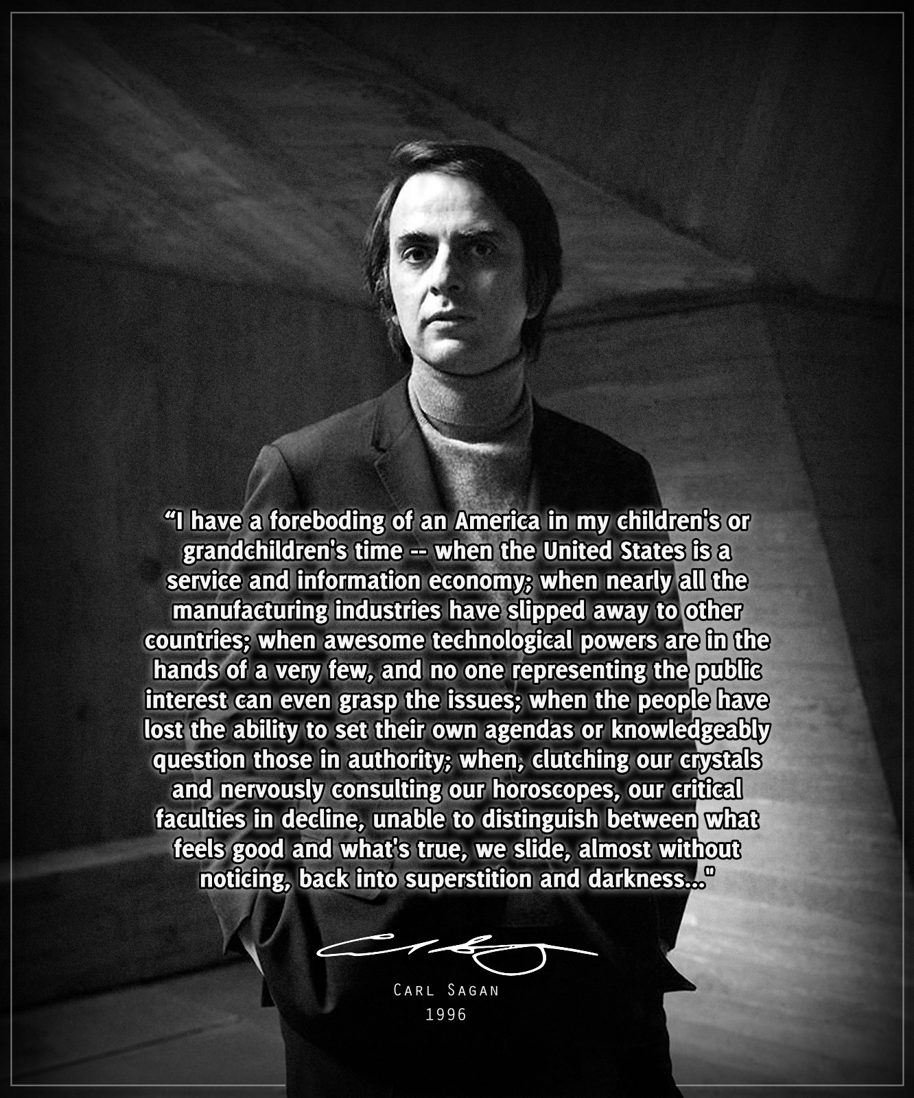 """I have a foreboding of an America…"" – Carl Sagan [1332×1600]"