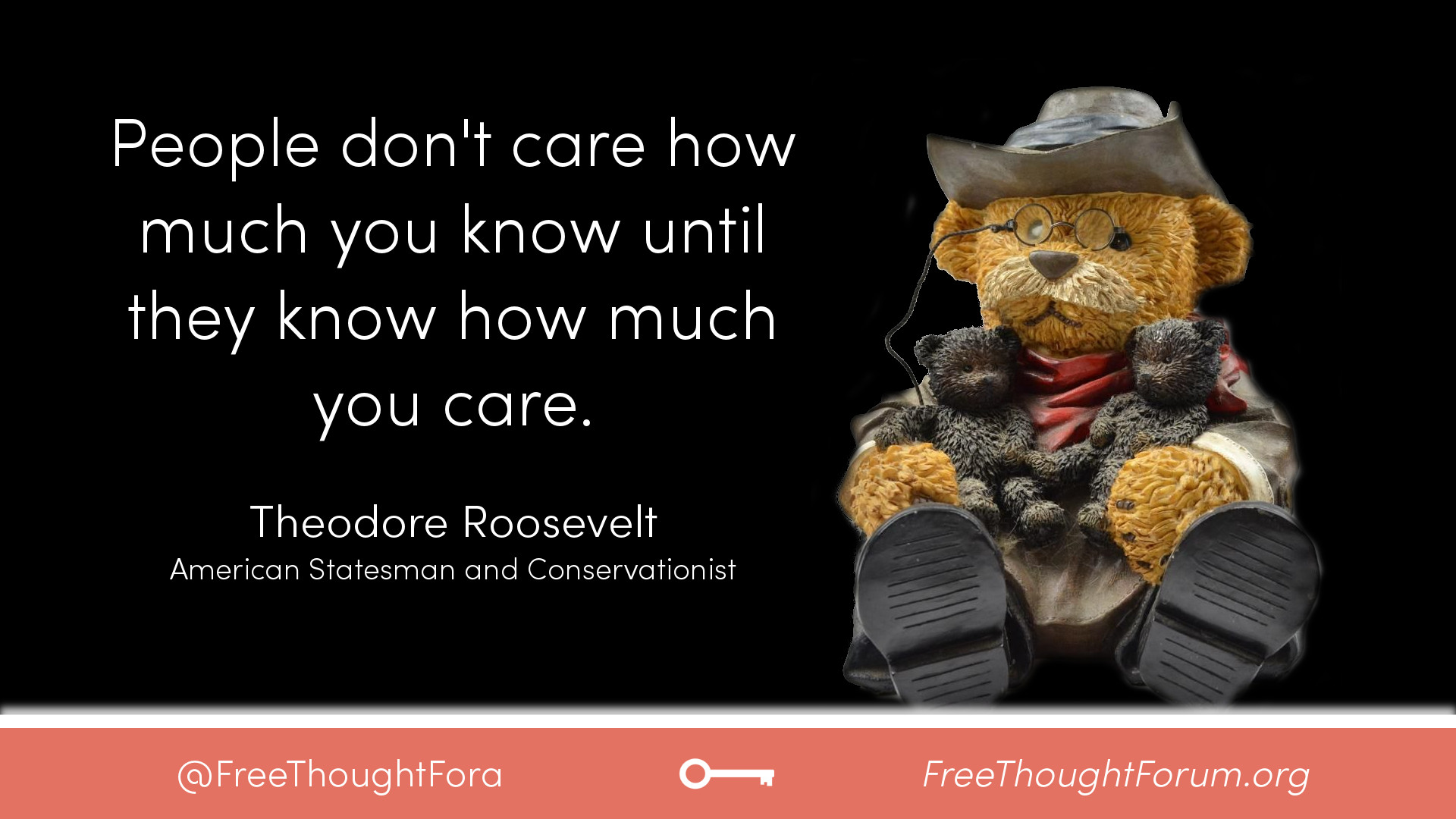 People don't care how much you know until they know how much you care. – Theodore Roosevelt (American Statesman and Conservationist) [1920x1080p]