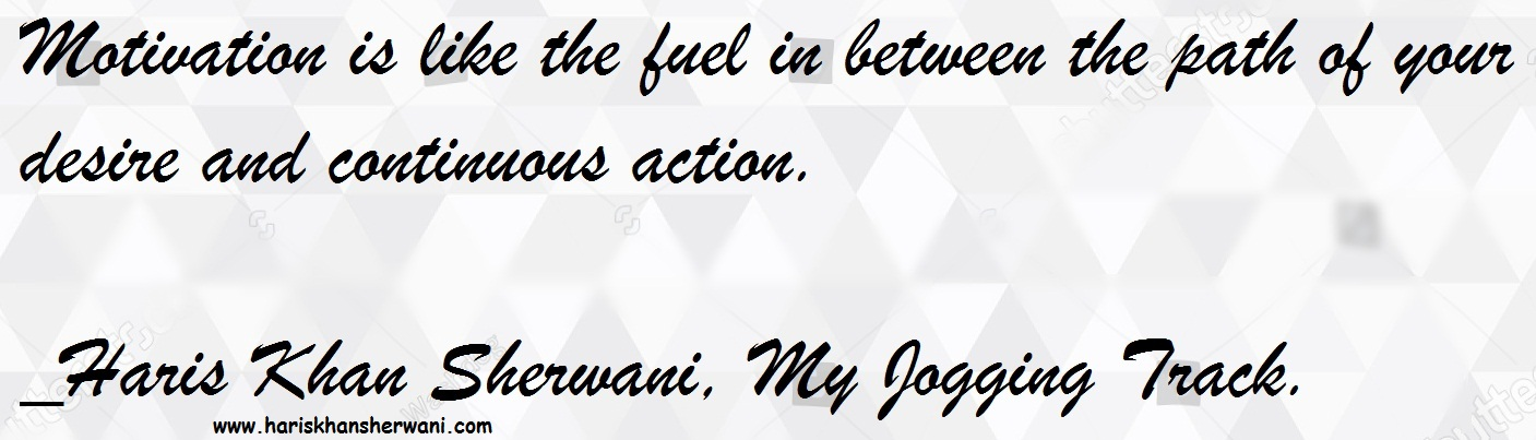 [Image] Motivation is like the fuel in between the path of your desire and continuous action… HKS