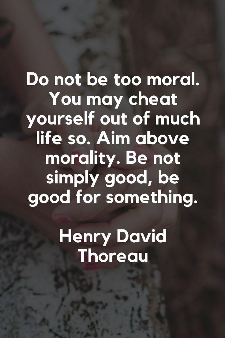 Be not simply good, be good for something… – Henry David Thoreau [735×1102]