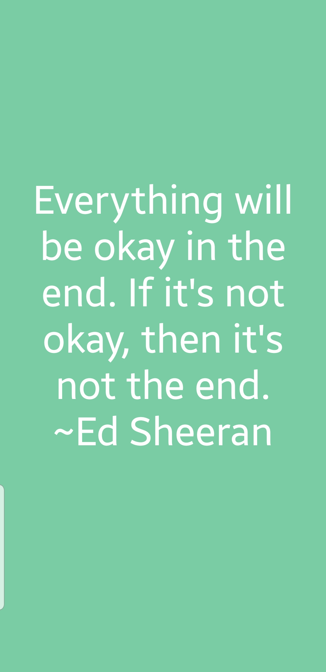 [image] take this Ed Sheeran quote.