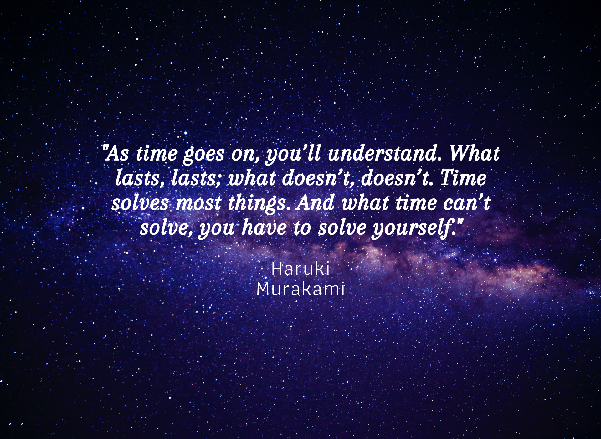 """As time goes on, you'll understand.."" – Haruki Murakami [1920×1403]"