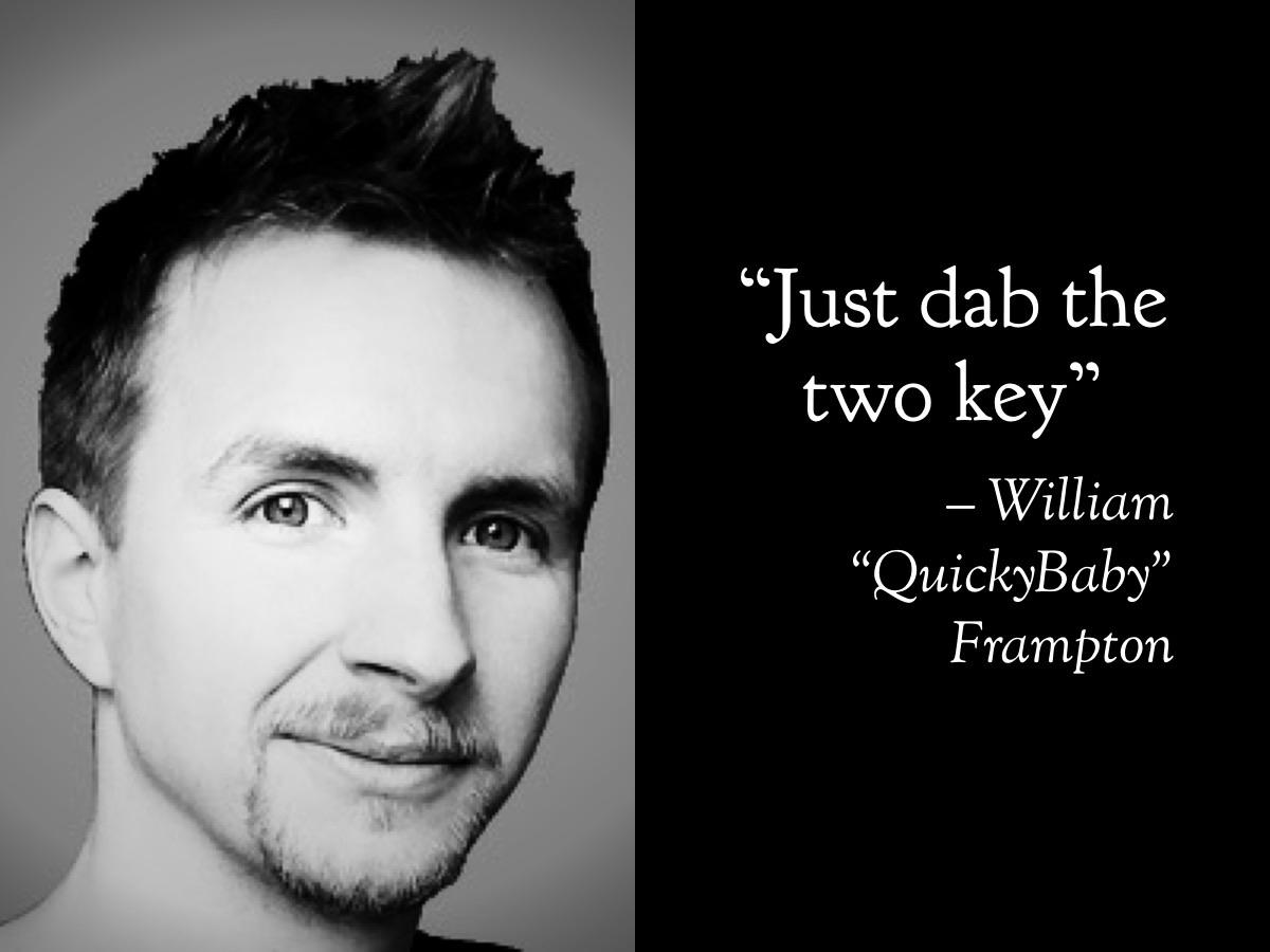 "Words of wisdom -William Frampton ""QuickyBaby"" [925*696]"