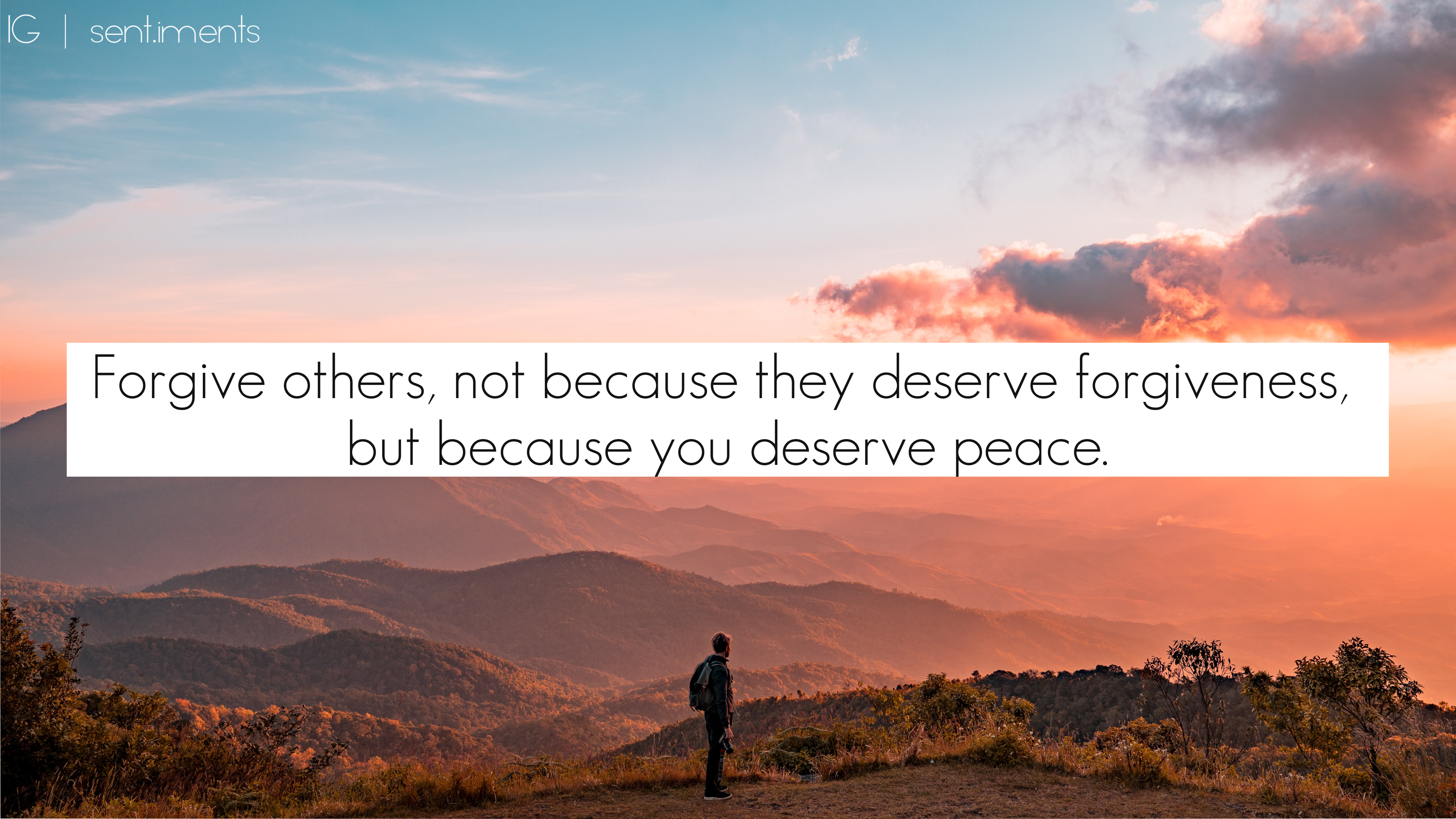 """Forgive others, not because they deserve forgiveness, but because you deserve peace."" by Jonathan Lockwood Huie [3840 X 2160]"