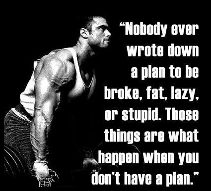 "j ""Nobody ever ' ' wrnta down a plan to no Ilrnka. tat lazy or mm. mm ' g ' things am what \ ' : «happen when you $5? ilnn't have a plan."" https://inspirational.ly"