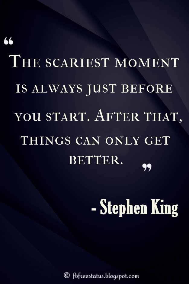 [Image] The scariest moments is always just before you start…. Stephen King