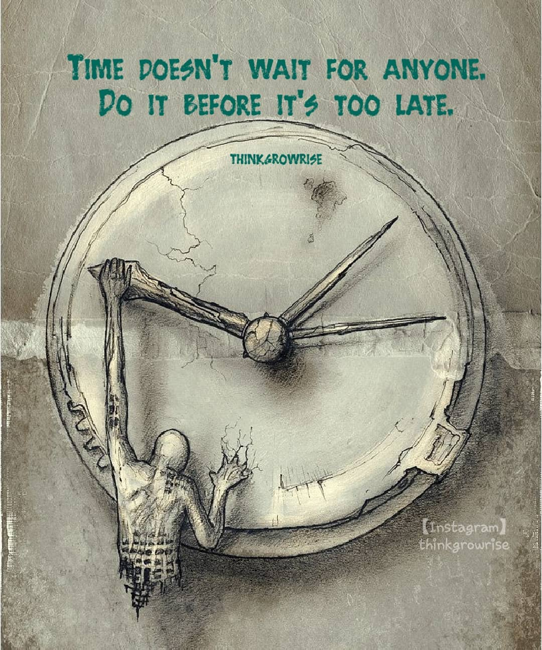 [Image] Don't wait the time will never be just right!
