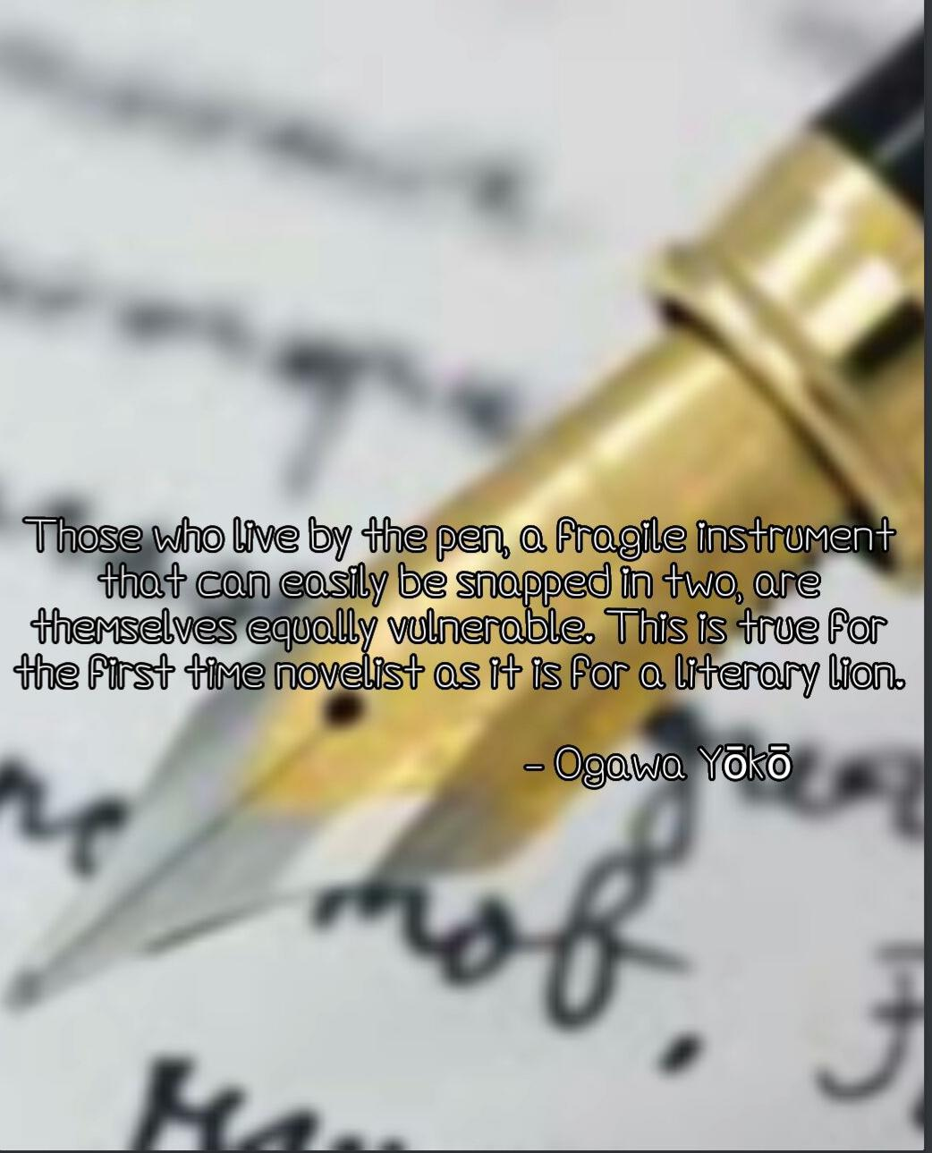"""Those who live by the pen…"" Ogawa Yoko [1042×1289]"