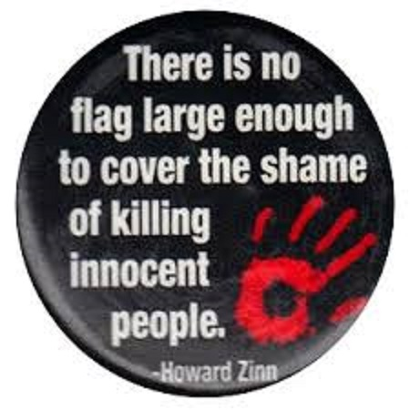 "There is no flag large enough to cover the shame of killing innocent people."" ― Howard Zinn(850×1200)"