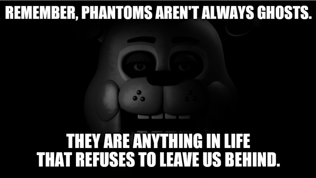 """Remember, Phantoms aren't always Ghosts. They are anything in life that refuses to leave us behind. "" – ChaosKnightfox [1032×581]"