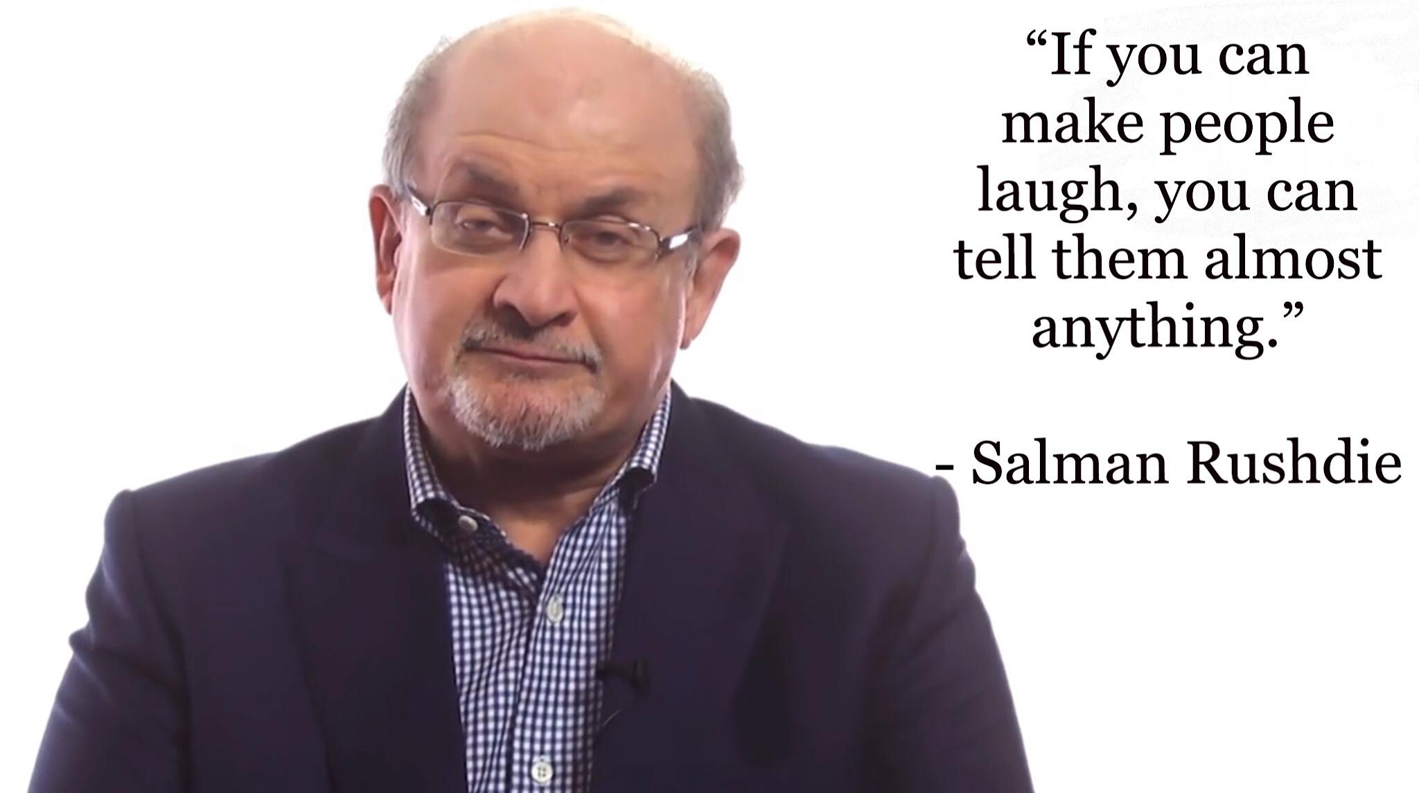 """If you can make people laugh….."" – Salman Rushdie [2048 x 1145]"