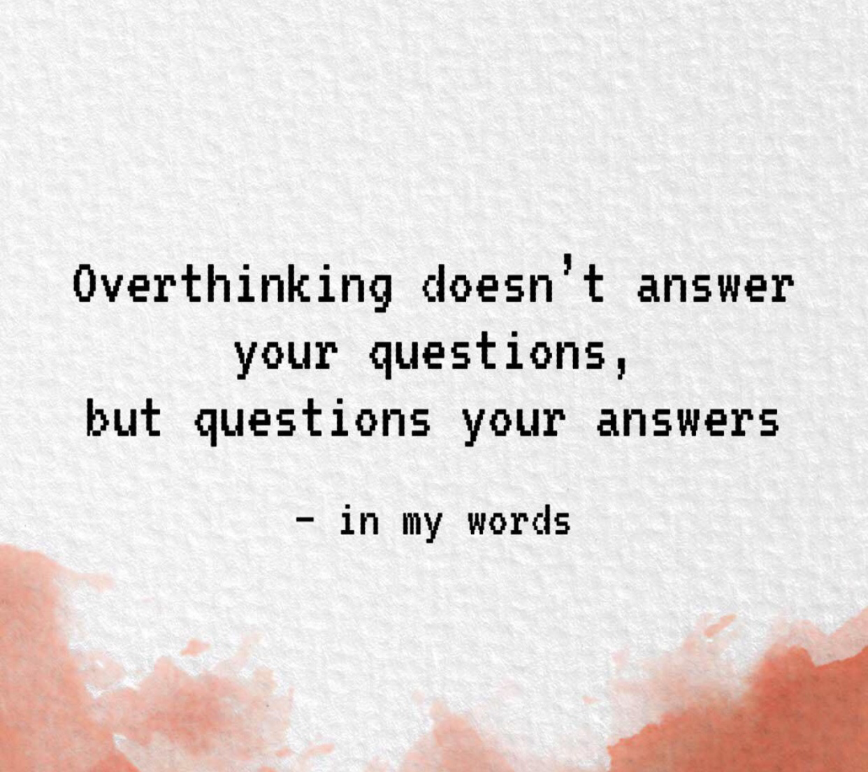 Overthinking doesn't answer your questions- In my words 2019 [1000*1000]