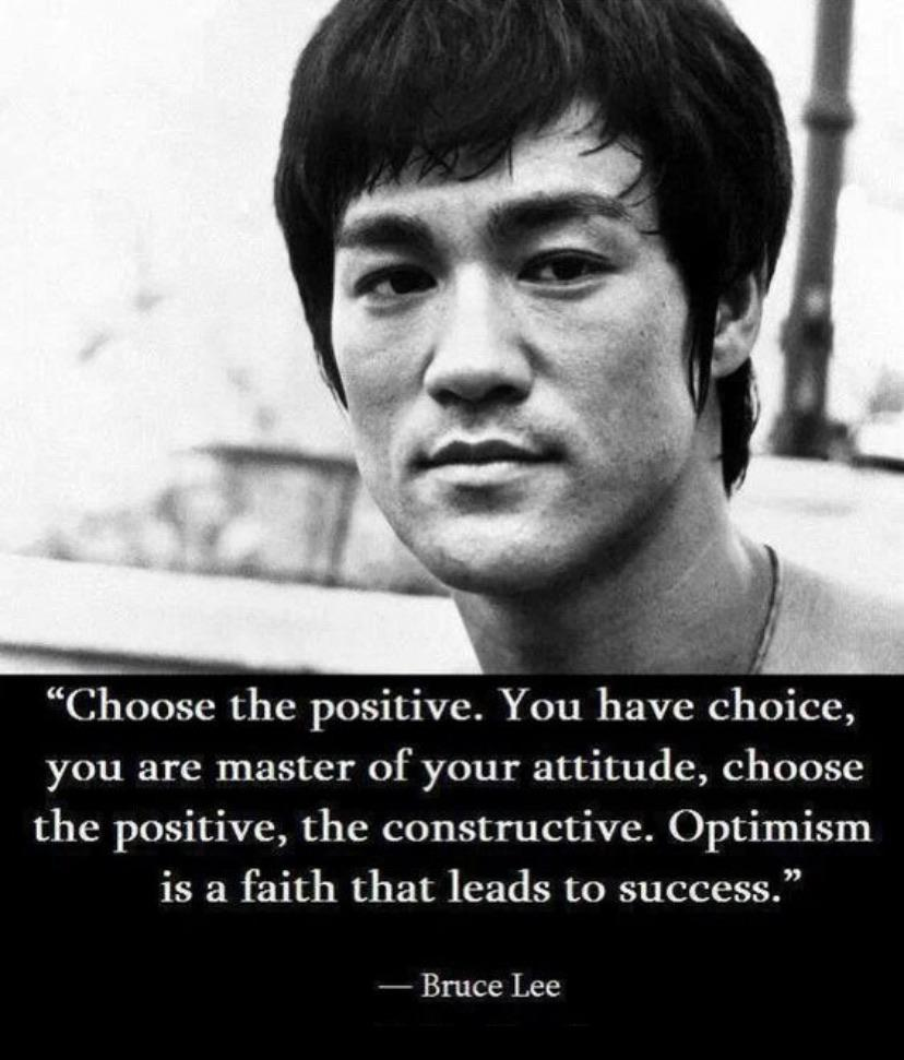 "[Image] ""Choose the positive"" – Bruce Lee"