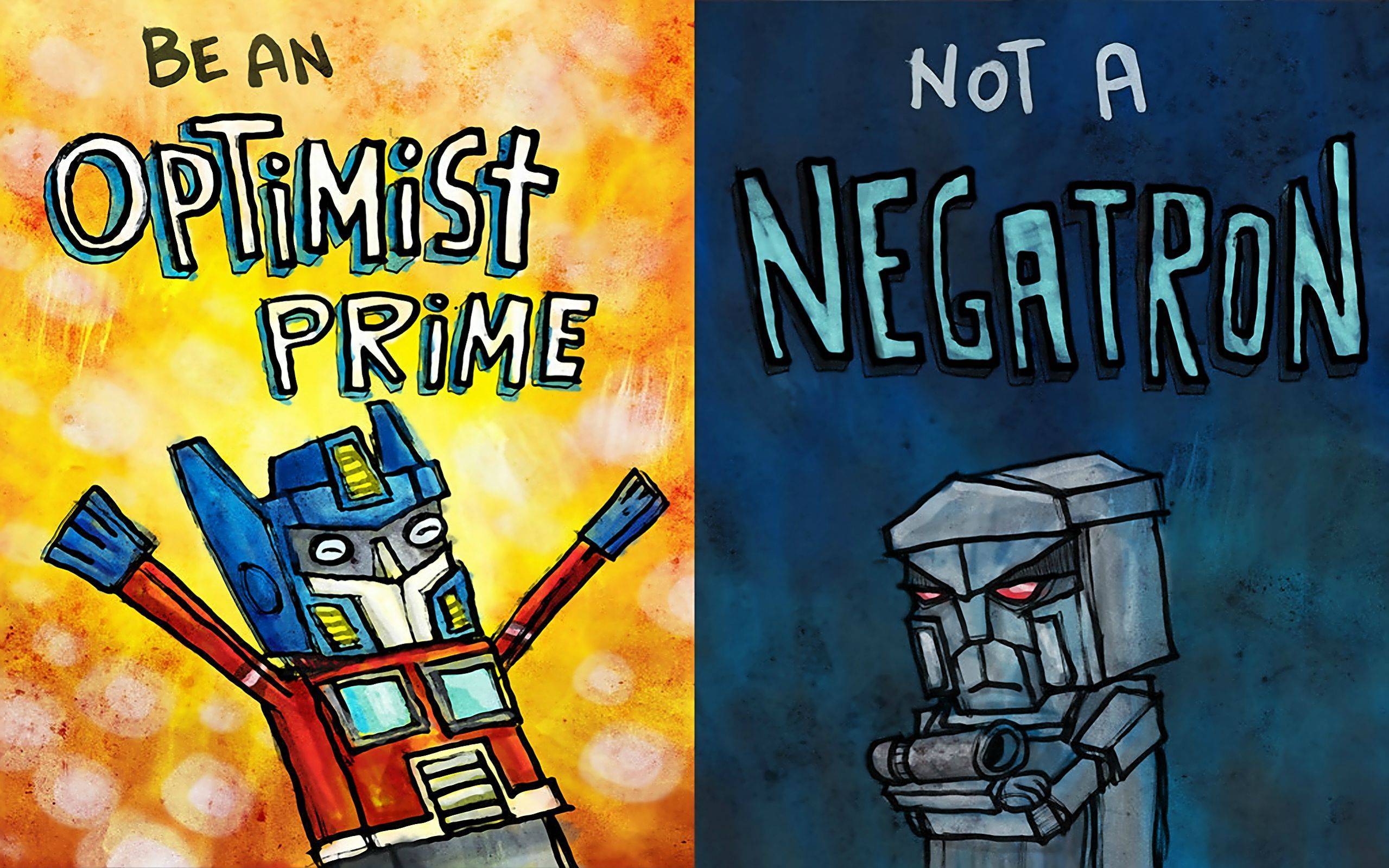 [Image] Be an optimist prime not a negatron