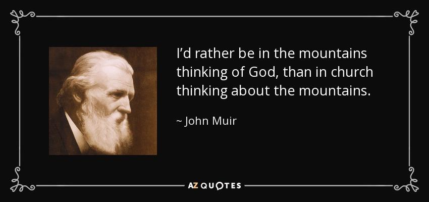 """I'd rather be…"". John Muir, [850×400]"