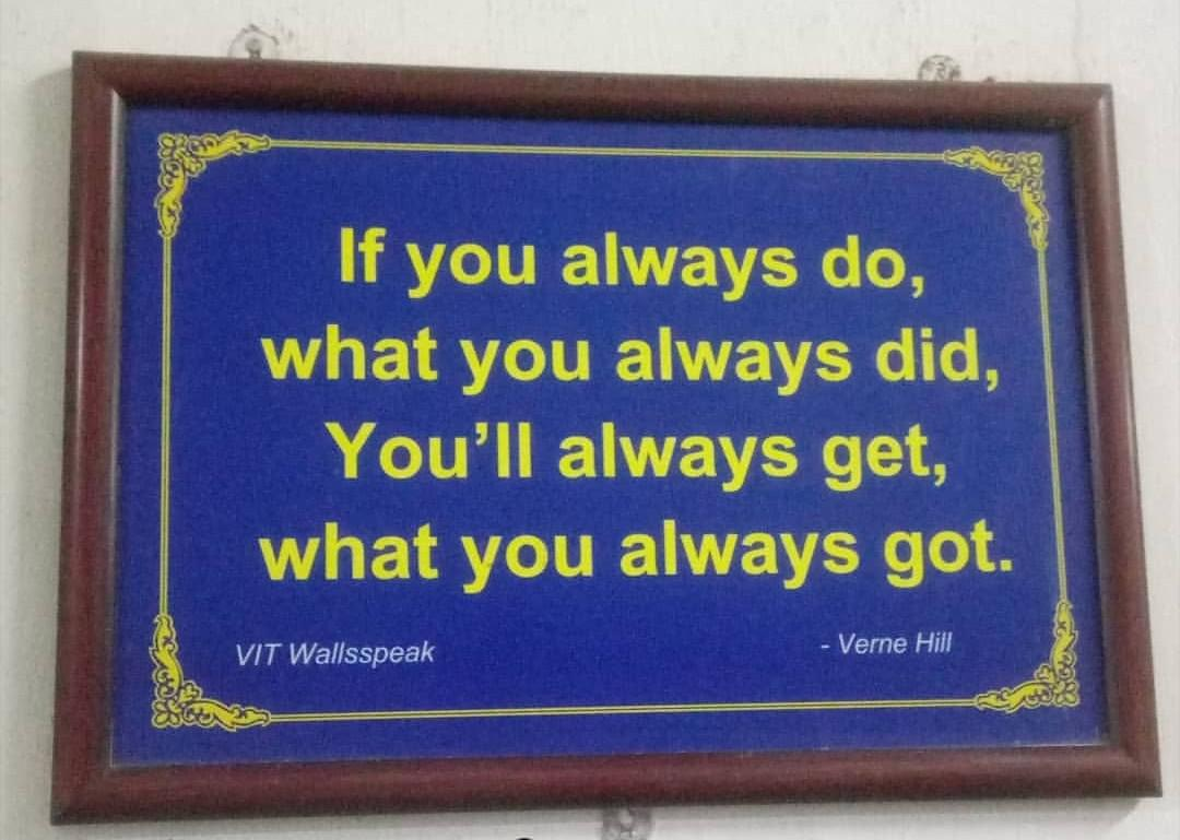 [Image] If you always do, what you always did, You'll always get what you always got.