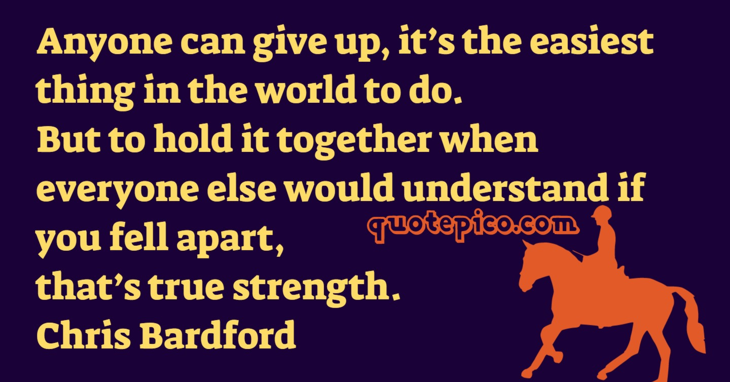 [Image] Anyone can give up, But to hold it Together…