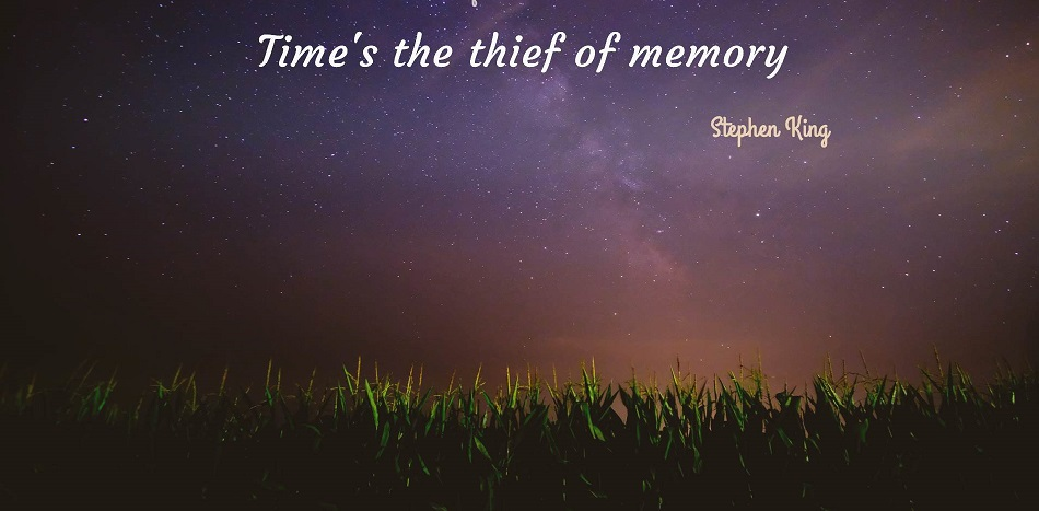 Time's the theif of memory -Stephen King (1020×750)