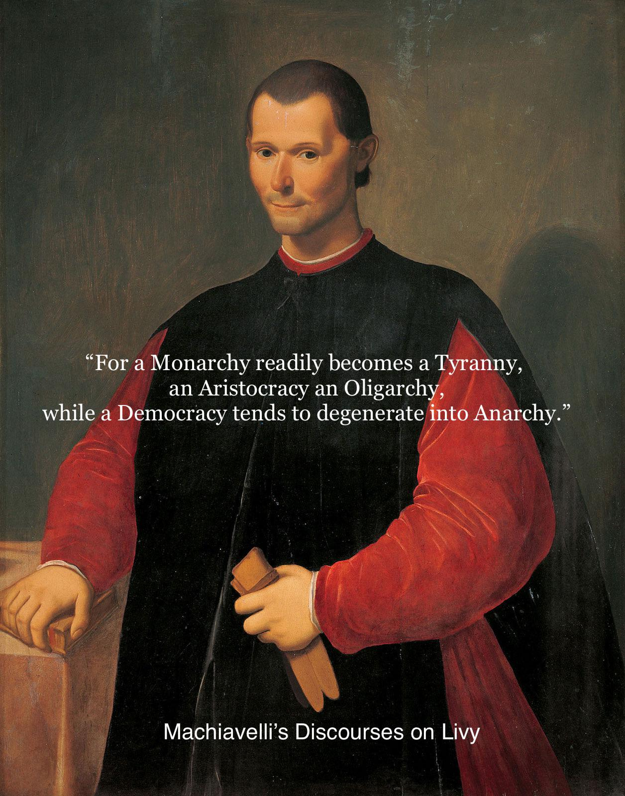 """Democracy tends to degenerate into anarchy"" Machiavelli Discourages onLivy (8:10)"