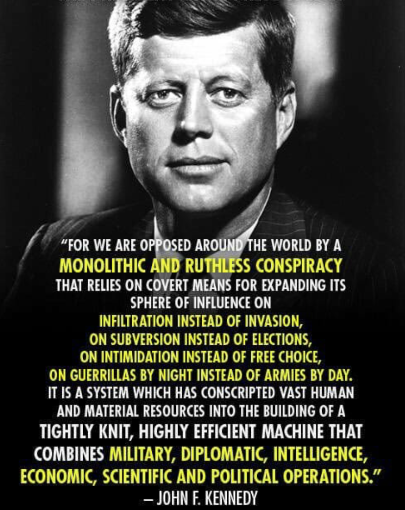 """For we are opposed around the world by a monolithic and ruthless conspiracy…"" – John F. Kennedy [827×1040]"