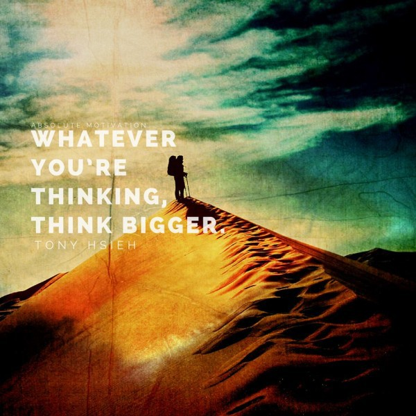 [Image] Think Bigger, Dream Bigger!
