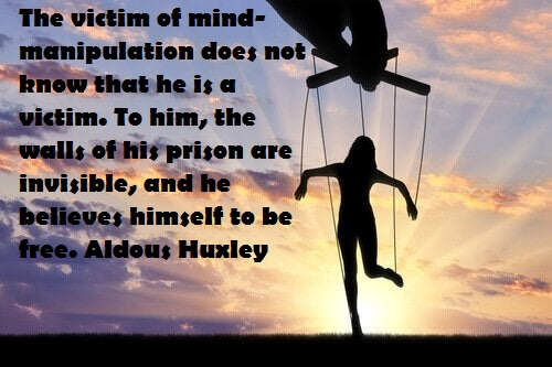 The victim of mind-manipulation does not know that he is a victim. To him, the walls of his prison are invisible, and he believes himself to be free. Aldous Huxley(1200×850)