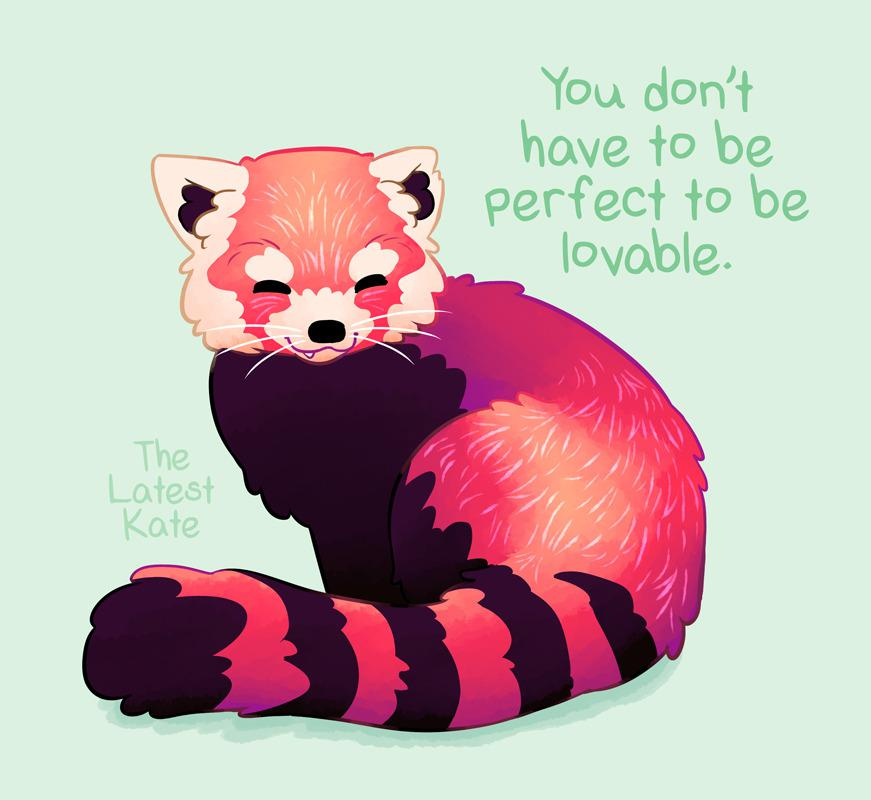 [Image] You don't have to be perfect to be lovable. -thelatestkate
