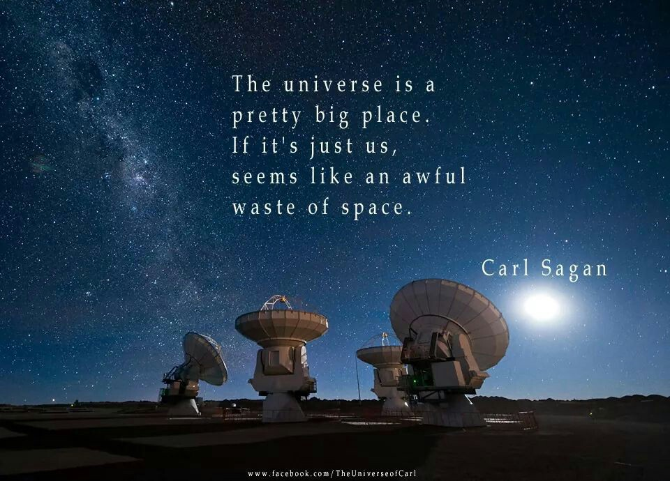 The universe is a pretty big place. If it's just us, seems like an awful waste of space. – Carl Sagan [960×690]