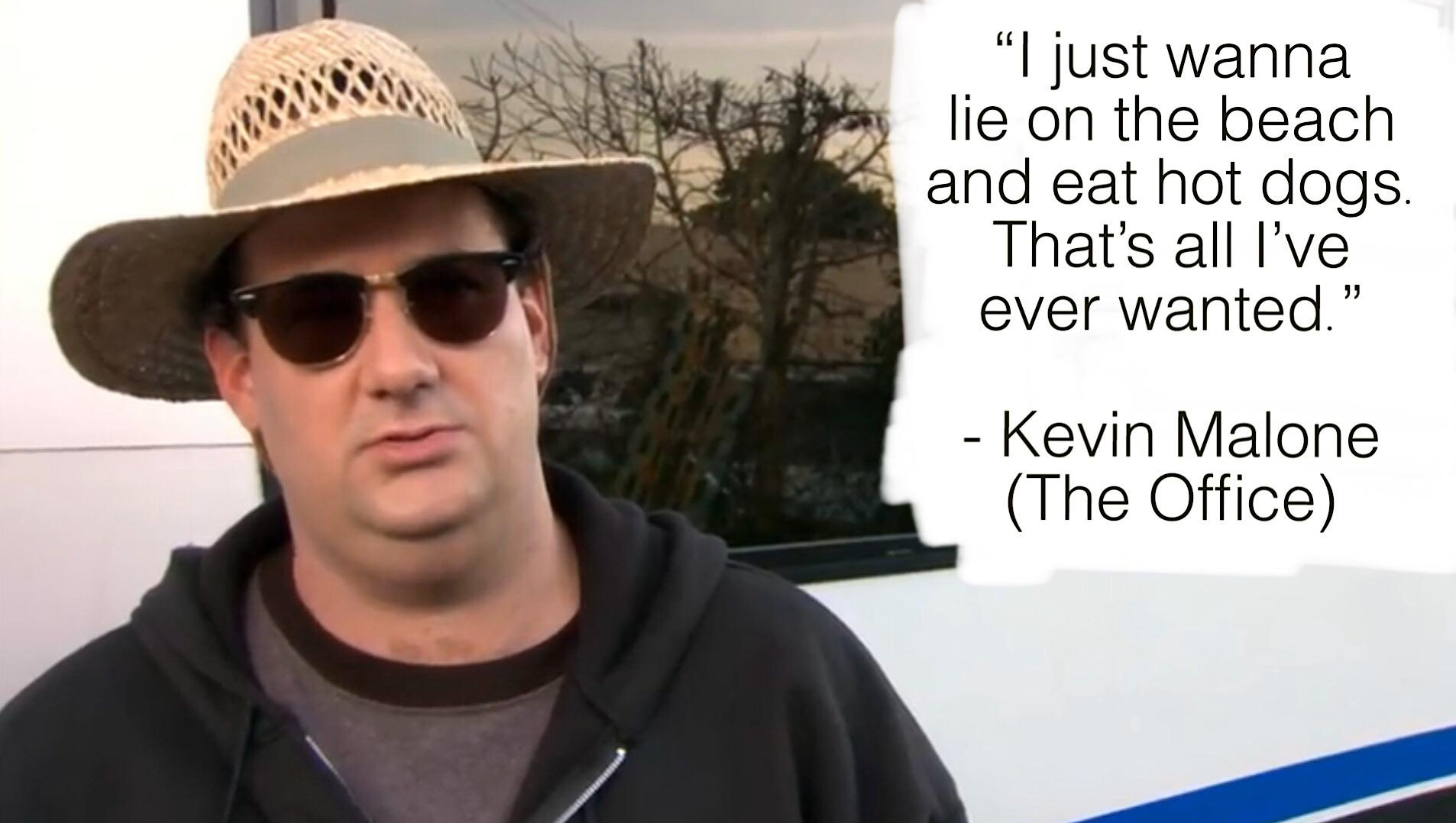 """I just wanna lie on the beach and……"" – Kevin Malone (The Office) [1906 x 1078]"