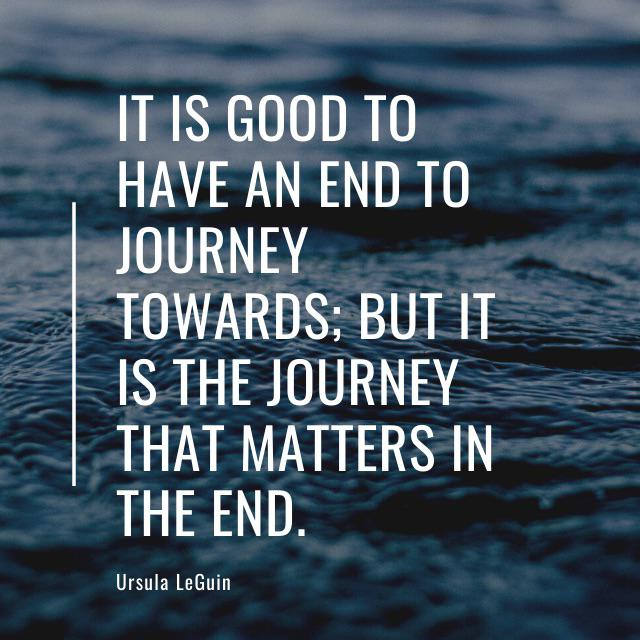 [Image] It is the journey that matters – Ursula LeGuin
