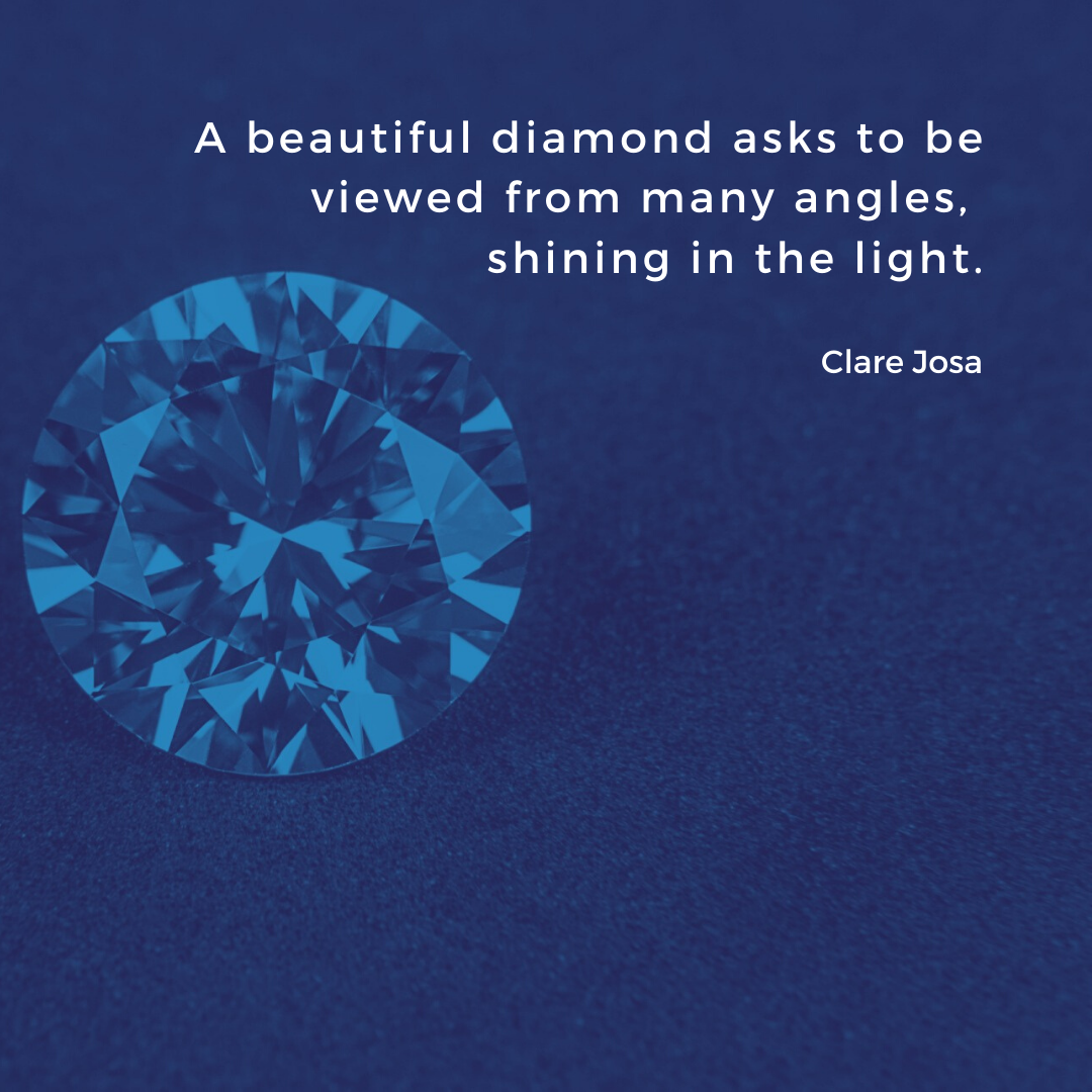 A Beautiful Diamond Asks To Be Viewed From Many Angles, Shining In The Light. – Clare Josa[1080×1080]