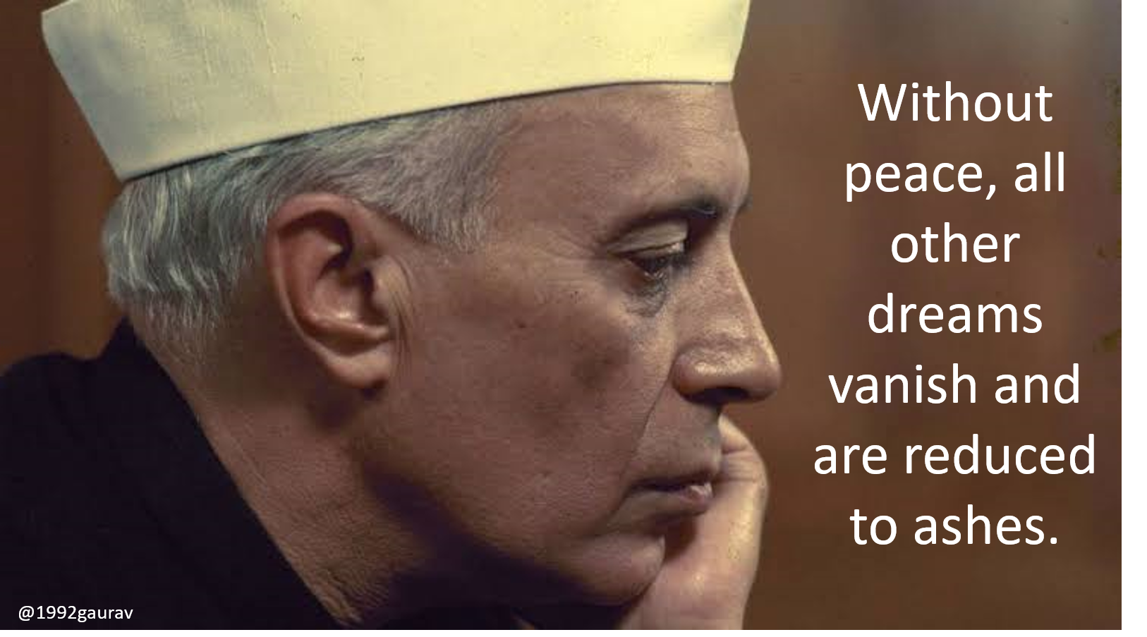 Jawaharlal Nehru's quote on Peace – Highly relevant in times like these in India – JNUAttack [1626×903]