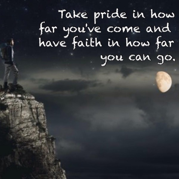 Take. Pride. in how far vou'ye come and ' have faith in how fox ' you. com '30. https://inspirational.ly