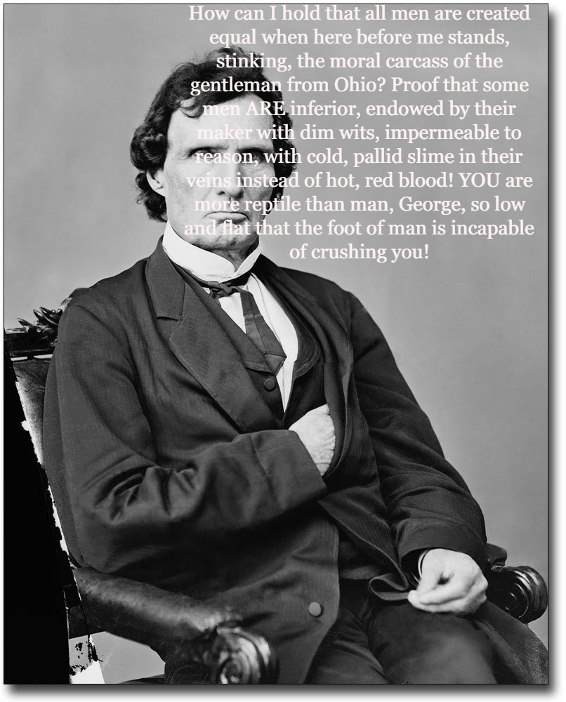 """How can I hold that all men are created equal…."" – Thaddeus Stevens to George Pendelton [806 x 1000]"