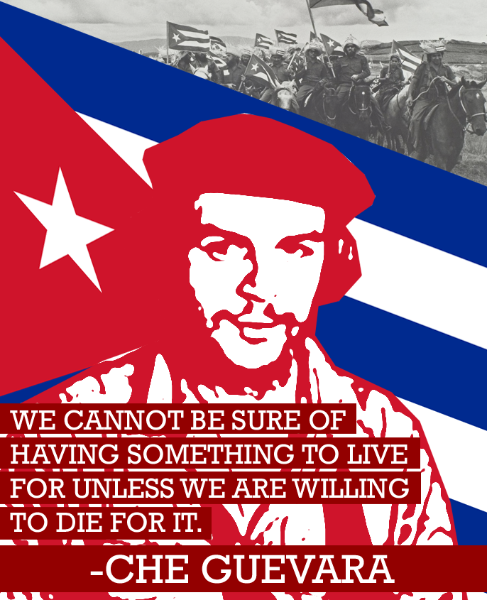 """We cannot be sure of having something to live for unless we are willing to die for it."" – Che Guevara [686×845]"