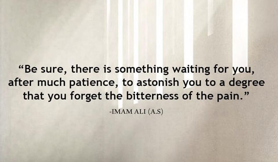 """Be sure that there is something waiting for you after much patience…"" – Ali ibn Abi Talib [960×560]"