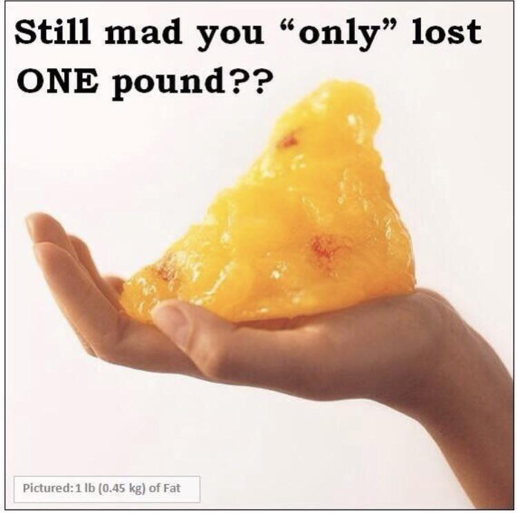 "Still mad you ""only"" lost ONE pound?? Pictured: 1 lb (0.45 kg) https://inspirational.ly"