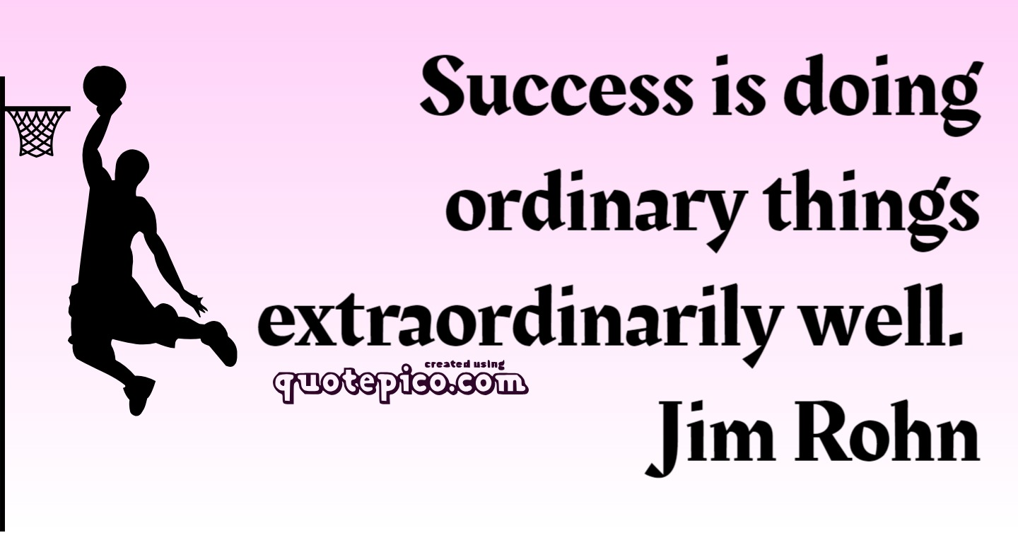 [Image] success is doing ordinary Things…