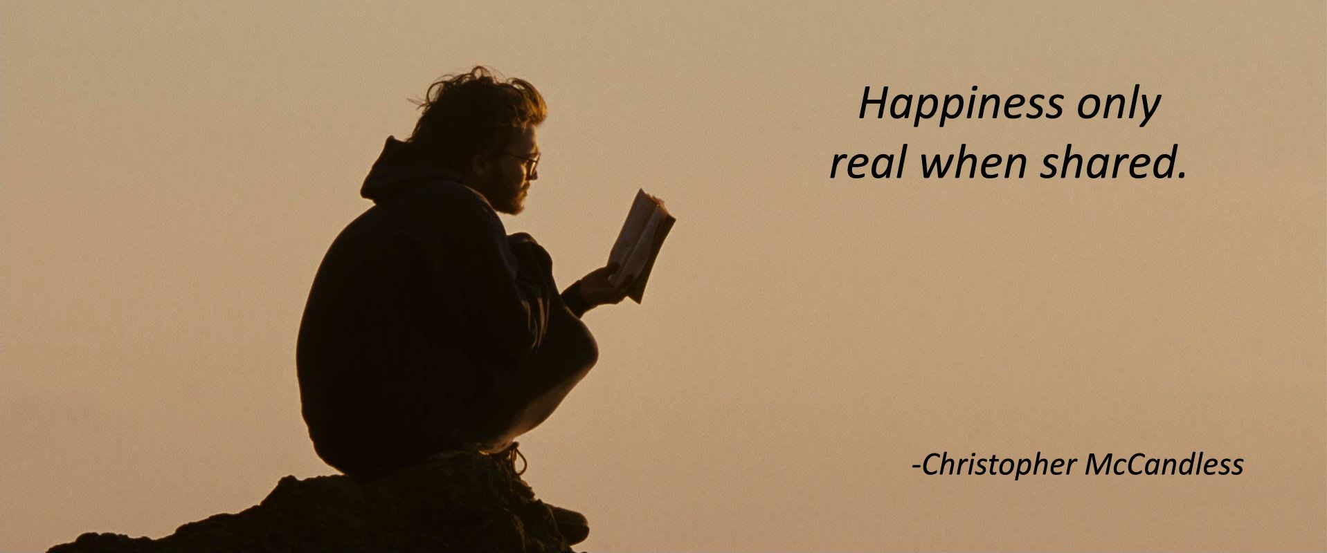 """Happiness only real when shared"" – Christopher McCandless, Into the Wild [1917×800]"