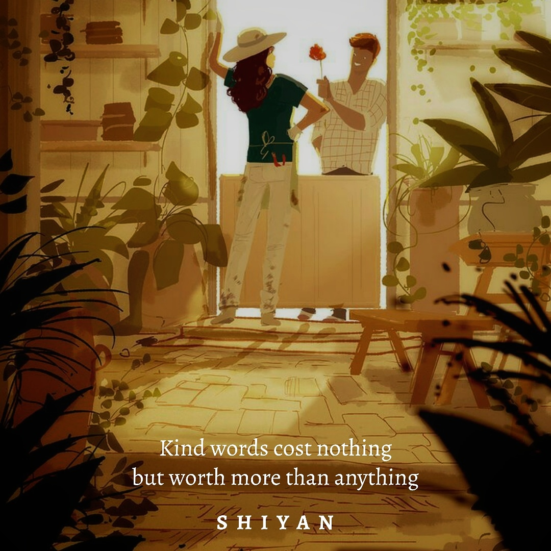 Kind words cost nothing…. [1080×1080] – SHIYAN