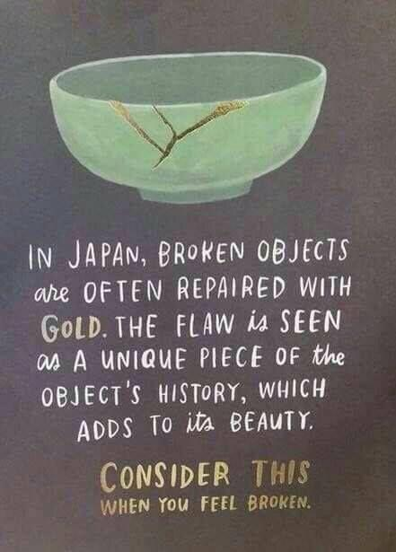 [image] For when you feel broken: